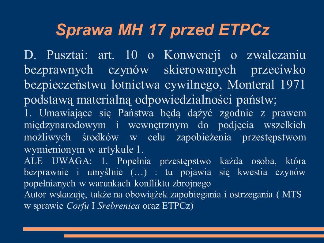 Sprawa MH 17 przed ETPCz D. Pusztai: art. 10 o Konwencji o zwalczaniu bezprawnych czynów skierowanych przeciwko bezpieczeństwu lotnictwa cywilnego, Mo