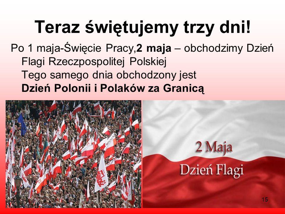 Święto przywrócono! Święto przywrócono ponownie w 1990 r. Pierwsze uroczyste obchody święta odbyły się w Warszawie na Placu Zamkowym w obecności prezy