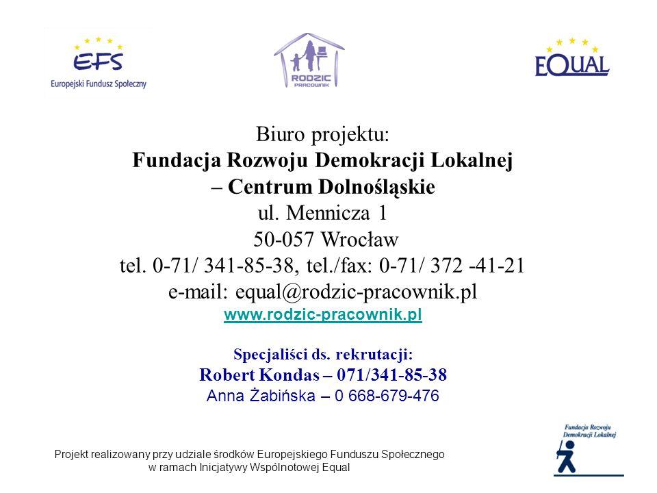 Biuro projektu: Fundacja Rozwoju Demokracji Lokalnej – Centrum Dolnośląskie ul.