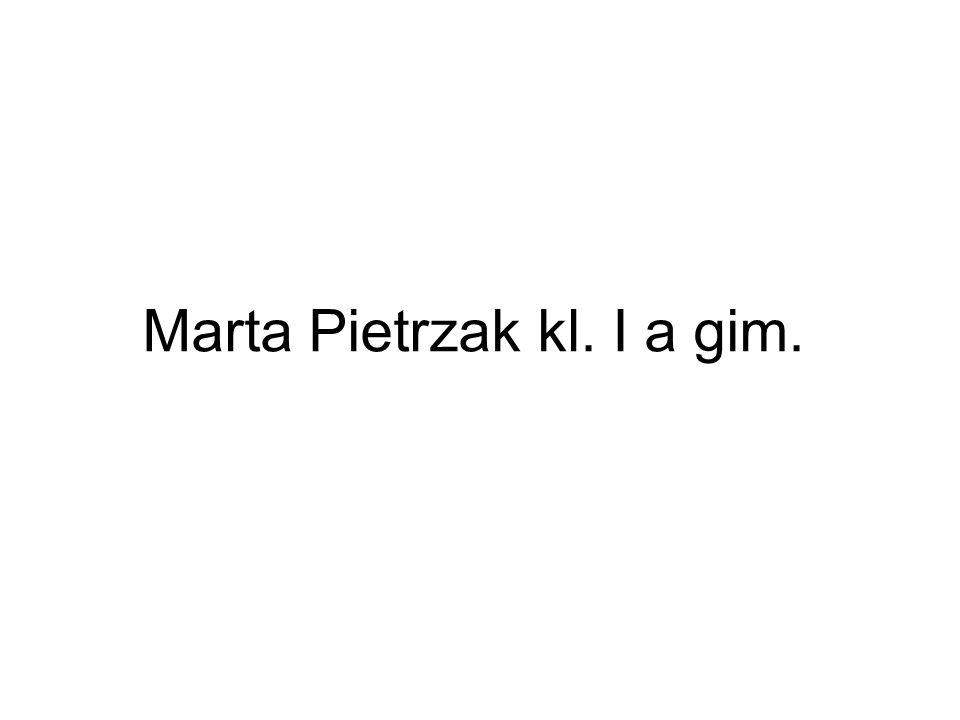 Marta Pietrzak kl. I a gim.