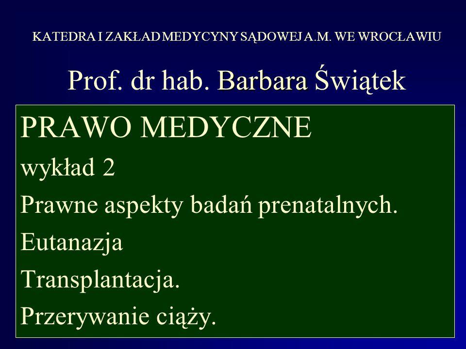 Barbara KATEDRA I ZAKŁAD MEDYCYNY SĄDOWEJ A.M.WE WROCŁAWIU Prof.