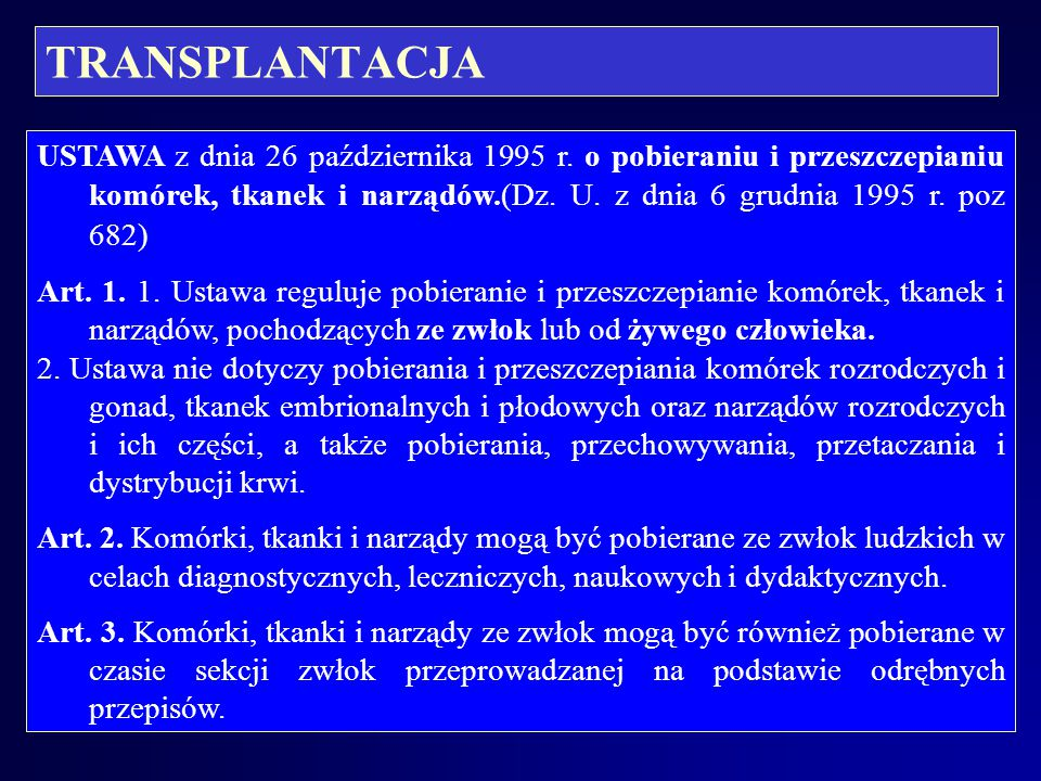 TRANSPLANTACJA USTAWA O ZAKAŁADCH OPIEKI ZDROWOTNEJ (Dz.U. nr 91 z 1991, poz 91) Art. 19. 1. Pacjent ma prawo do: 1)świadczeń zdrowotnych odpowiadając