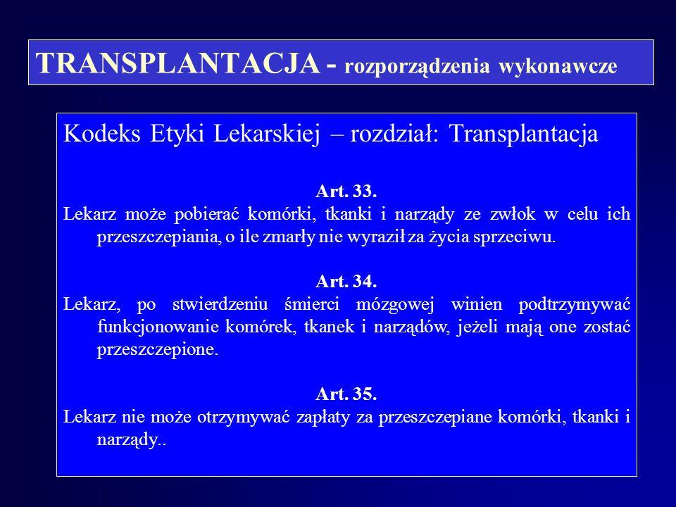 TRANSPLANTACJA - rozporządzenia wykonawcze Wytyczne w sprawie kryteriów stwierdzenia trwałego i nieodwracalnego ustania funkcji pnia mózgu (śmierci mó