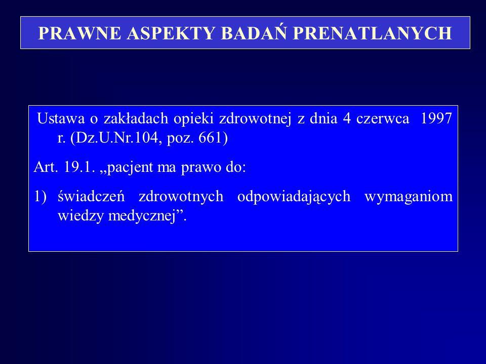 PRAWNE ASPEKTY BADAŃ PRENATLANYCH Ustawa o zakładach opieki zdrowotnej z dnia 4 czerwca 1997 r.