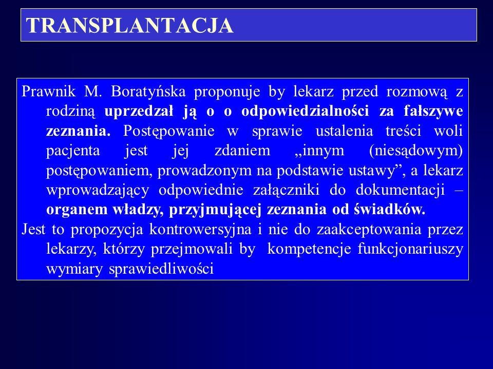 TRANSPLANTACJA Aktualne pytanie : czy w świetle obowiązujących przepisów zaniechanie przez lekarza z w/w powodów (sprzeciw rodziny potencjalnego dawcy