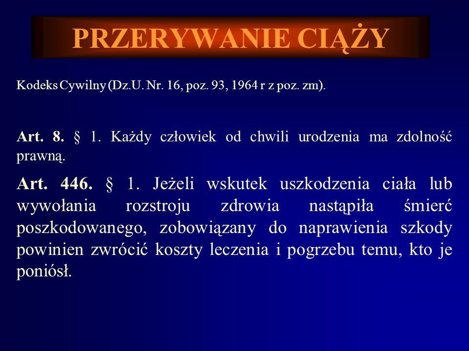 PRZERYWANIE CIĄŻY Ustawa o zawodzie lekarza (Ustawa o zawodzie lekarza z dnia 5 grudnia 1996 r. Dz.U. Nr. 28, poz. 152). Art. 39. Lekarz może powstrzy