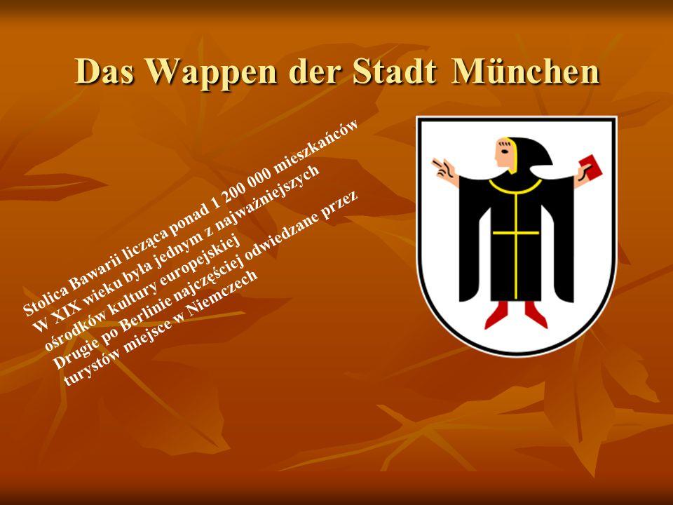 Das Wappen der Stadt München Stolica Bawarii licząca ponad 1 200 000 mieszkańców W XIX wieku była jednym z najważniejszych ośrodków kultury europejskiej Drugie po Berlinie najczęściej odwiedzane przez turystów miejsce w Niemczech