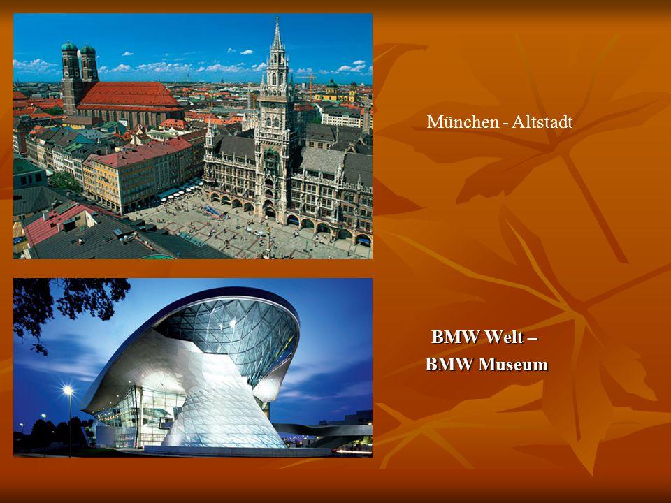 t BMW Welt – BMW Museum BMW Museum München - Altstadt