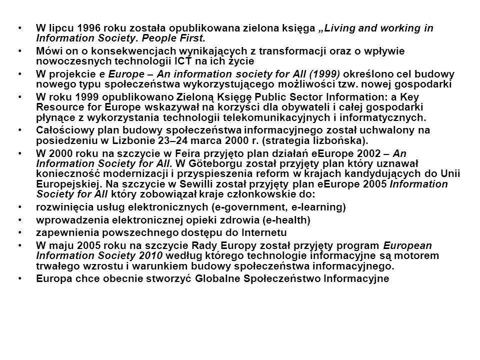 """W lipcu 1996 roku została opublikowana zielona księga """"Living and working in Information Society. People First. Mówi on o konsekwencjach wynikających"""