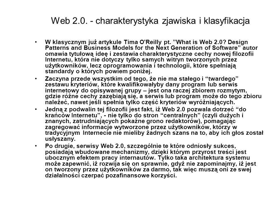 """Web 2.0. - charakterystyka zjawiska i klasyfikacja W klasycznym już artykule Tima O'Reilly pt. """"What is Web 2.0? Design Patterns and Business Models f"""