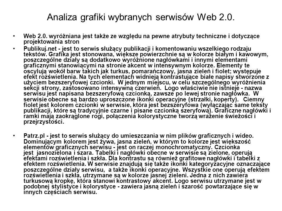 Analiza grafiki wybranych serwisów Web 2.0. Web 2.0. wyróżniana jest także ze względu na pewne atrybuty techniczne i dotyczące projektowania stron Pub
