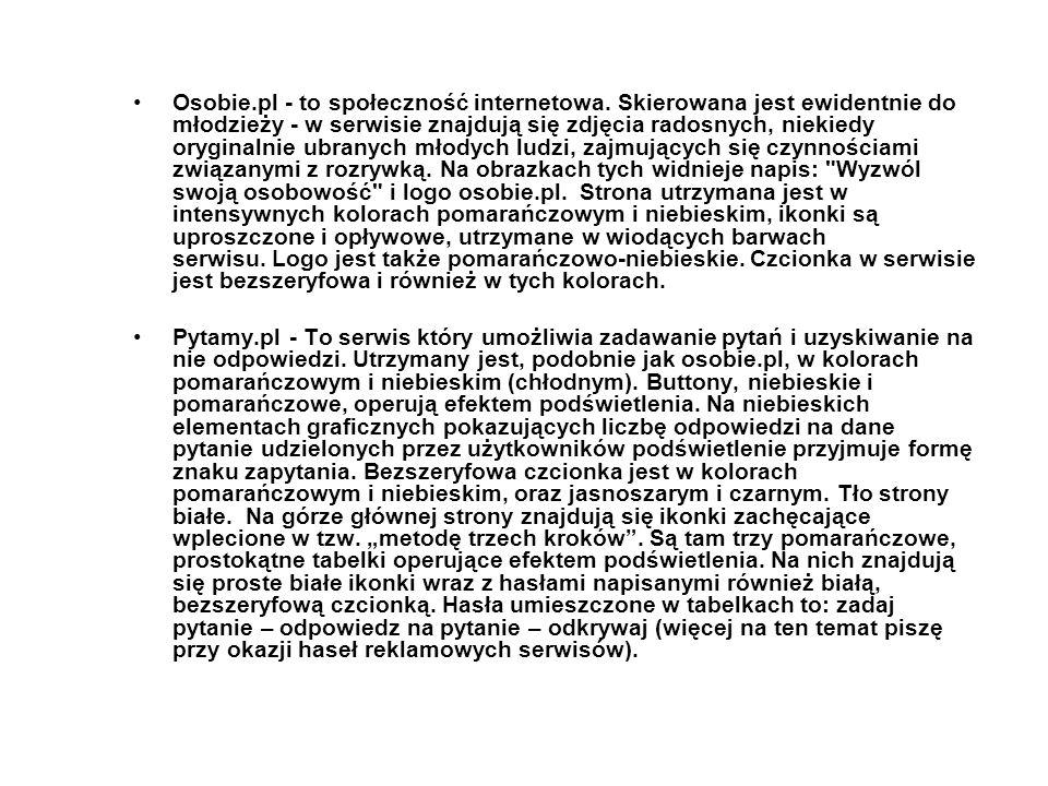 Osobie.pl - to społeczność internetowa. Skierowana jest ewidentnie do młodzieży - w serwisie znajdują się zdjęcia radosnych, niekiedy oryginalnie ubra