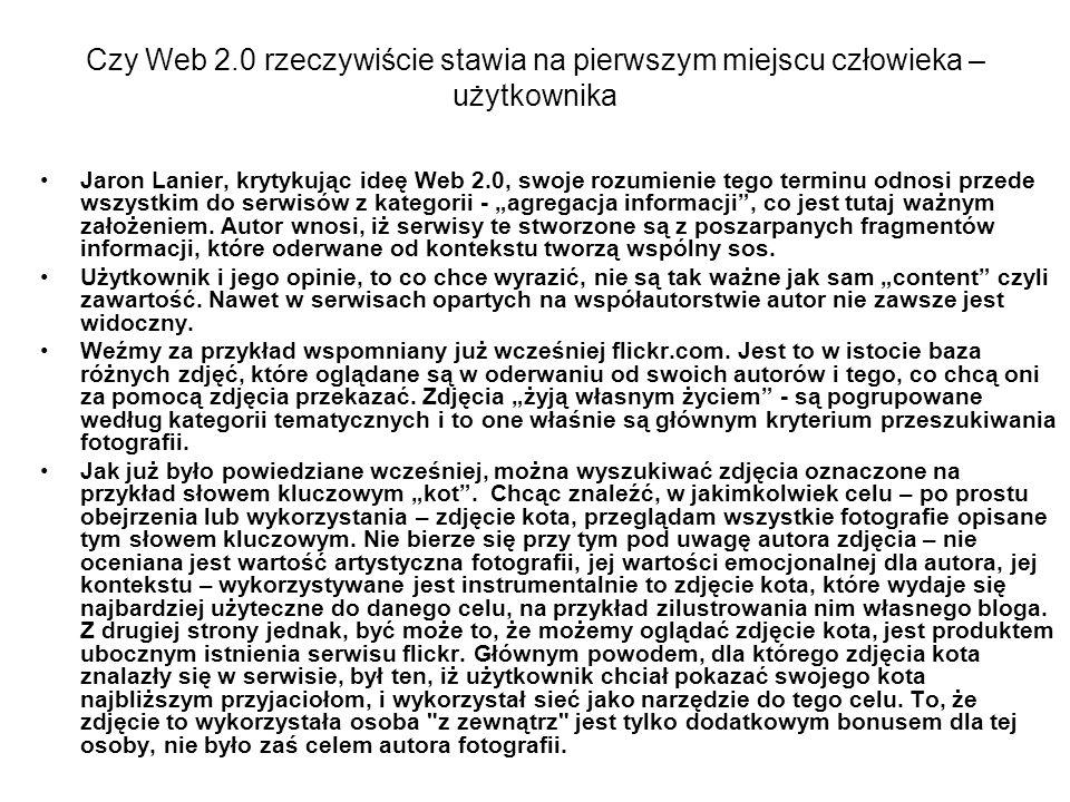 Czy Web 2.0 rzeczywiście stawia na pierwszym miejscu człowieka – użytkownika Jaron Lanier, krytykując ideę Web 2.0, swoje rozumienie tego terminu odno