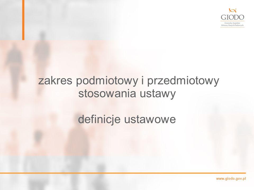 www.giodo.gov.pl zakres podmiotowy i przedmiotowy stosowania ustawy definicje ustawowe