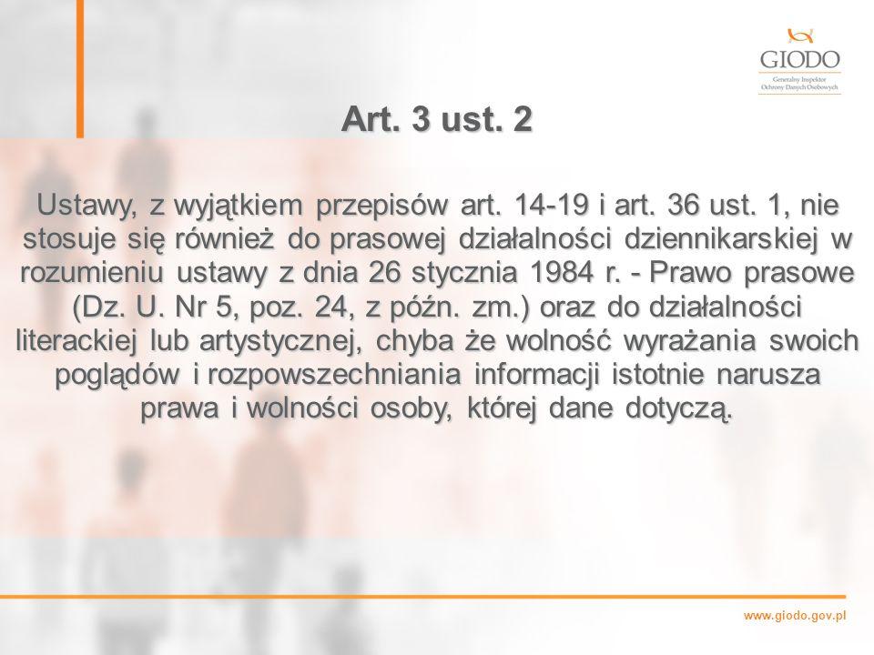 www.giodo.gov.pl Art.3 ust. 2 Ustawy, z wyjątkiem przepisów art.