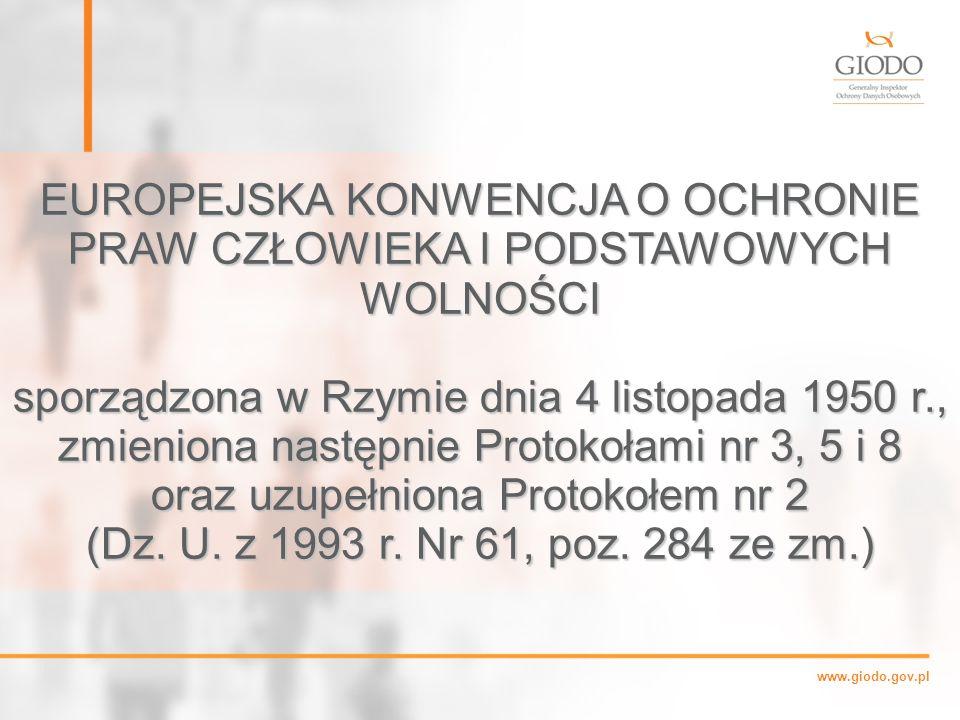 www.giodo.gov.pl EUROPEJSKA KONWENCJA O OCHRONIE PRAW CZŁOWIEKA I PODSTAWOWYCH WOLNOŚCI sporządzona w Rzymie dnia 4 listopada 1950 r., zmieniona następnie Protokołami nr 3, 5 i 8 oraz uzupełniona Protokołem nr 2 (Dz.