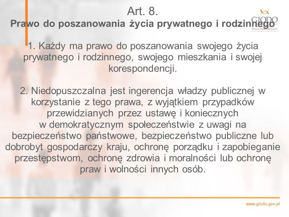 www.giodo.gov.pl Art.8. Prawo do poszanowania życia prywatnego i rodzinnego 1.
