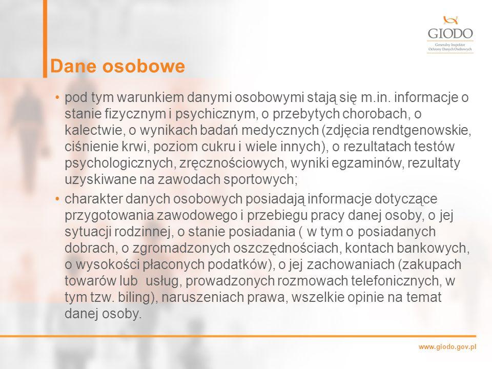 www.giodo.gov.pl Dane osobowe pod tym warunkiem danymi osobowymi stają się m.in.