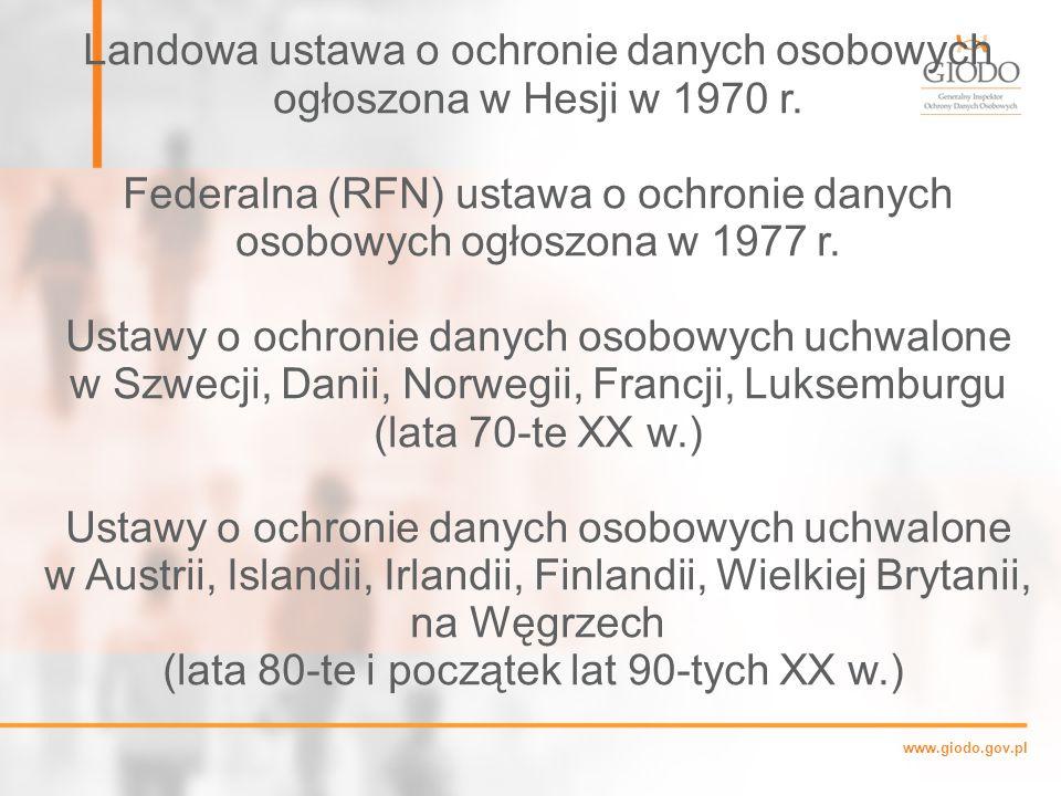 www.giodo.gov.pl Landowa ustawa o ochronie danych osobowych ogłoszona w Hesji w 1970 r.