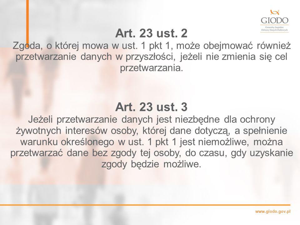 www.giodo.gov.pl Art.23 ust. 2 Zgoda, o której mowa w ust.