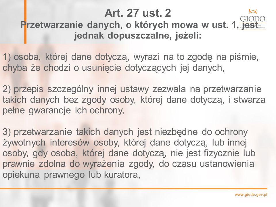 www.giodo.gov.pl Art.27 ust. 2 Przetwarzanie danych, o których mowa w ust.