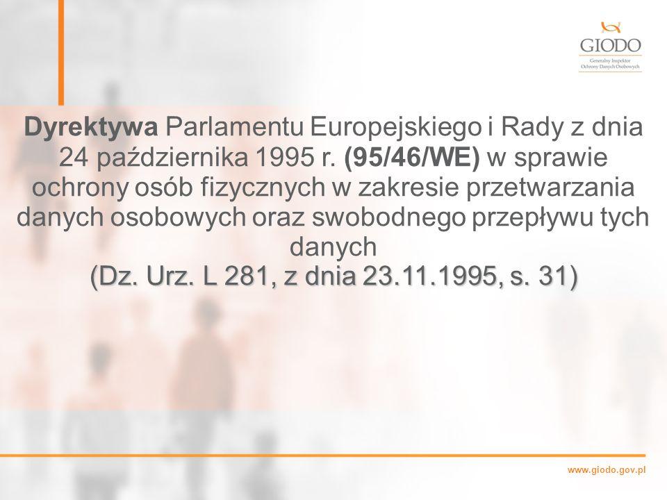 www.giodo.gov.pl Dyrektywa Parlamentu Europejskiego i Rady z dnia 24 października 1995 r.
