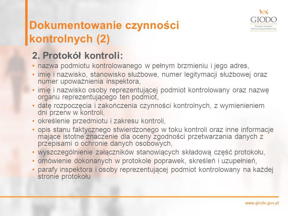 www.giodo.gov.pl Dokumentowanie czynności kontrolnych (2) 2.