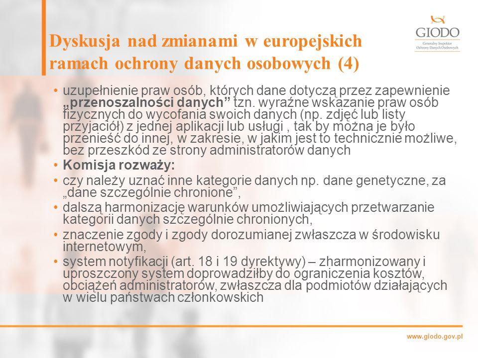 """www.giodo.gov.pl Dyskusja nad zmianami w europejskich ramach ochrony danych osobowych (4) uzupełnienie praw osób, których dane dotyczą przez zapewnienie """"przenoszalności danych tzn."""