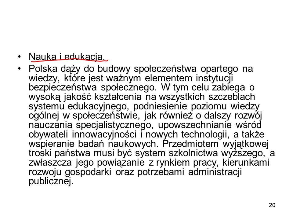20 Nauka i edukacja. Polska dąży do budowy społeczeństwa opartego na wiedzy, które jest ważnym elementem instytucji bezpieczeństwa społecznego. W tym