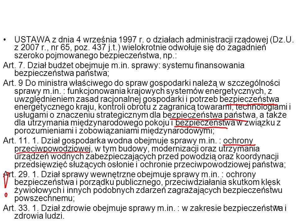 71 USTAWA z dnia 4 września 1997 r. o działach administracji rządowej (Dz.U. z 2007 r., nr 65, poz. 437 j.t.) wielokrotnie odwołuje się do zagadnień s