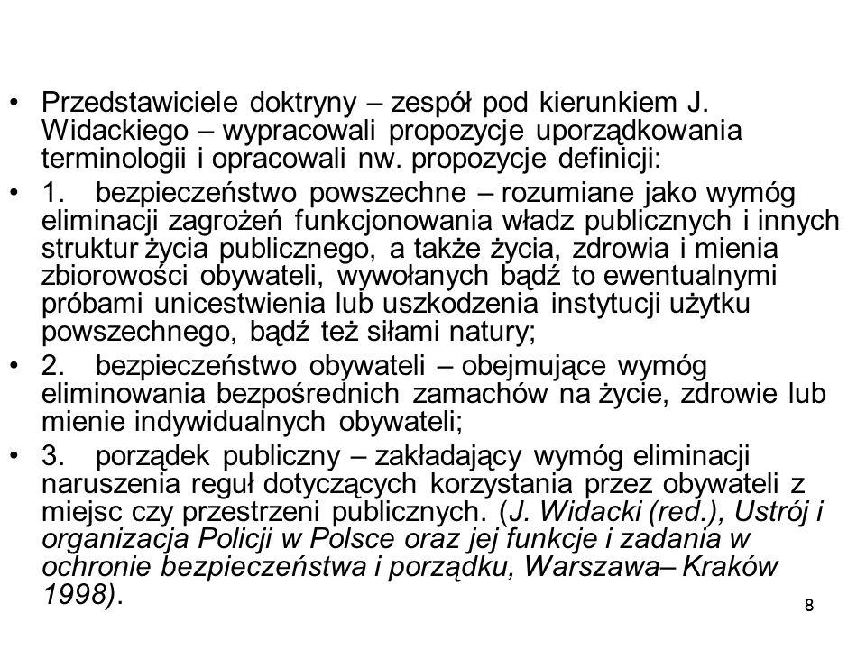 88 Przedstawiciele doktryny – zespół pod kierunkiem J. Widackiego – wypracowali propozycje uporządkowania terminologii i opracowali nw. propozycje def