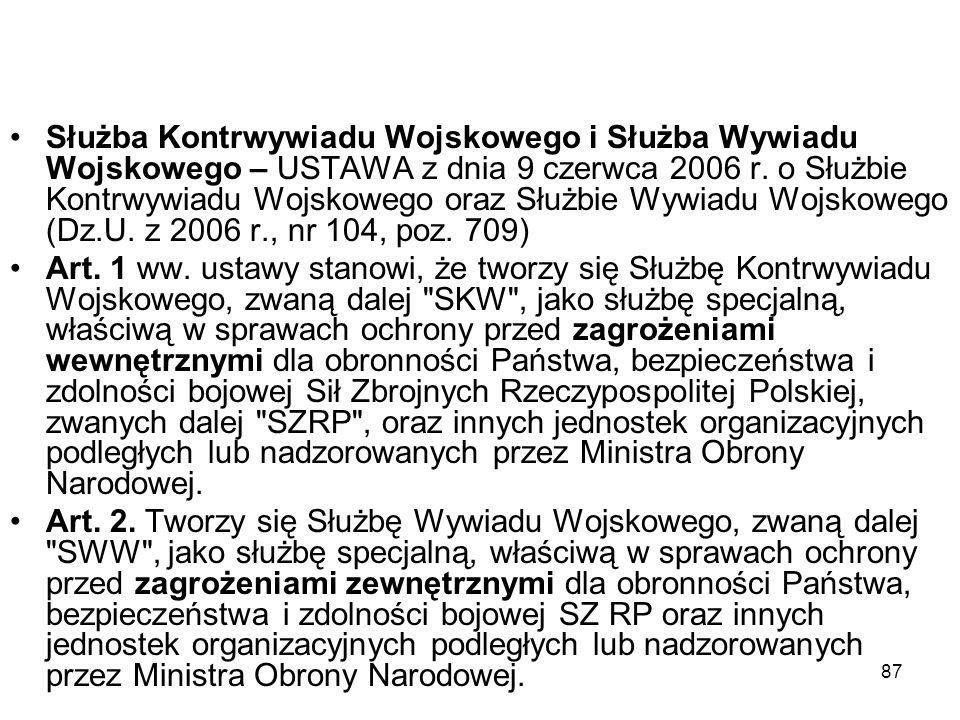87 Służba Kontrwywiadu Wojskowego i Służba Wywiadu Wojskowego – USTAWA z dnia 9 czerwca 2006 r. o Służbie Kontrwywiadu Wojskowego oraz Służbie Wywiadu