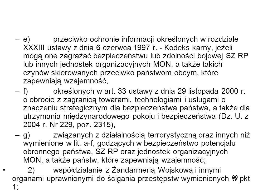 90 –e)przeciwko ochronie informacji określonych w rozdziale XXXIII ustawy z dnia 6 czerwca 1997 r. - Kodeks karny, jeżeli mogą one zagrażać bezpieczeń