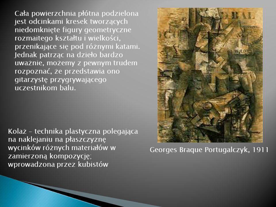 Georges Braque Portugalczyk, 1911 Cała powierzchnia płótna podzielona jest odcinkami kresek tworzących niedomknięte figury geometryczne rozmaitego ksz