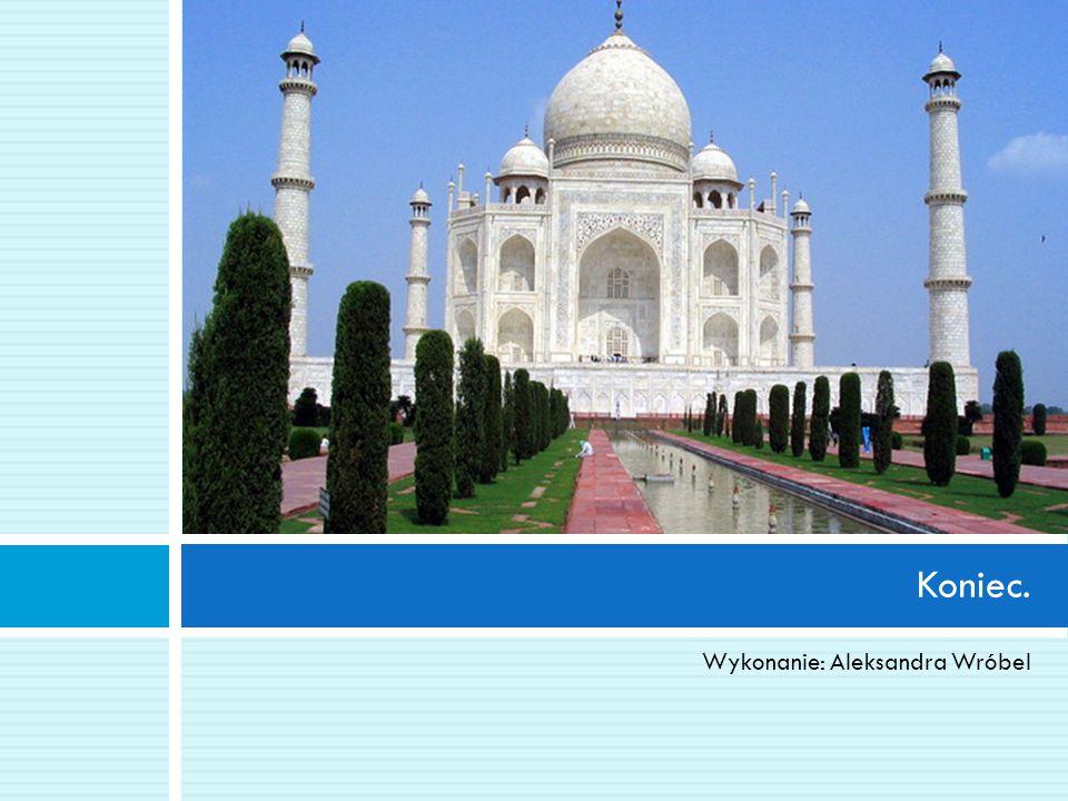 Źródło:  Wikipedia.org  Indieonline.blog.onet.pl  Travelling-point.blogspot.pl  Allposters.pl  Pakistan33.blog.onet.pl  Travelingguideinfo.com