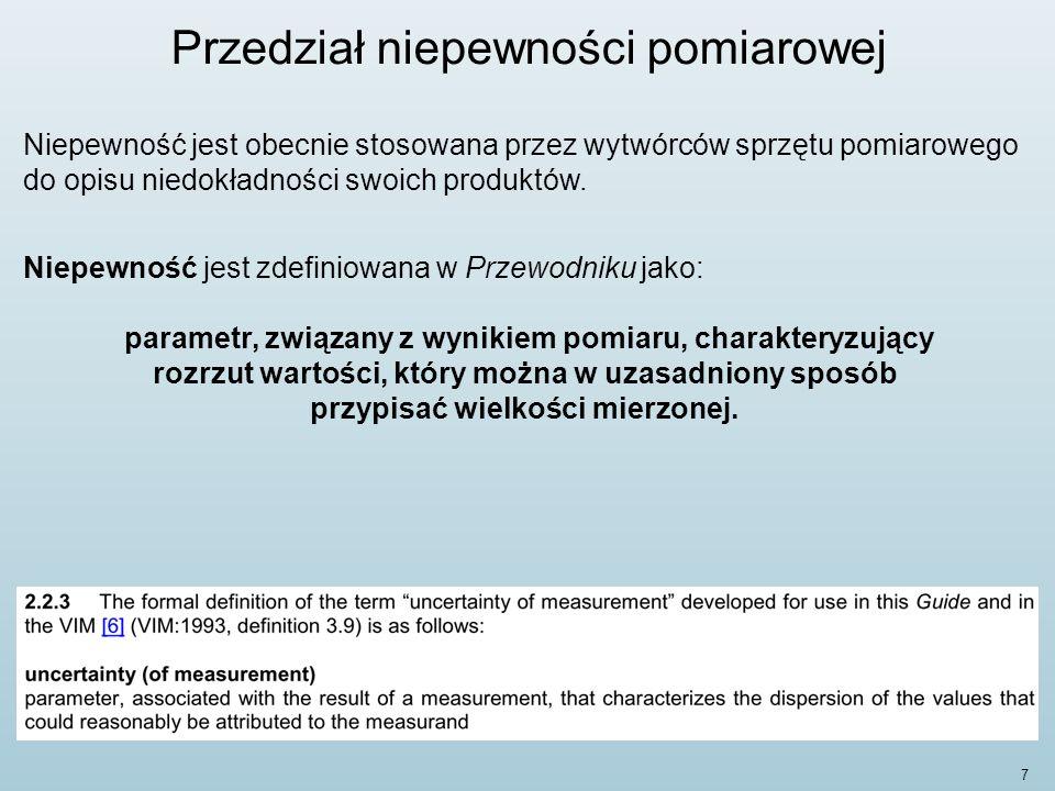 8 Przedział niepewności pomiarowej Wyróżniamy dwa modele niedokładności pomiaru: model deterministyczny oraz model losowy.