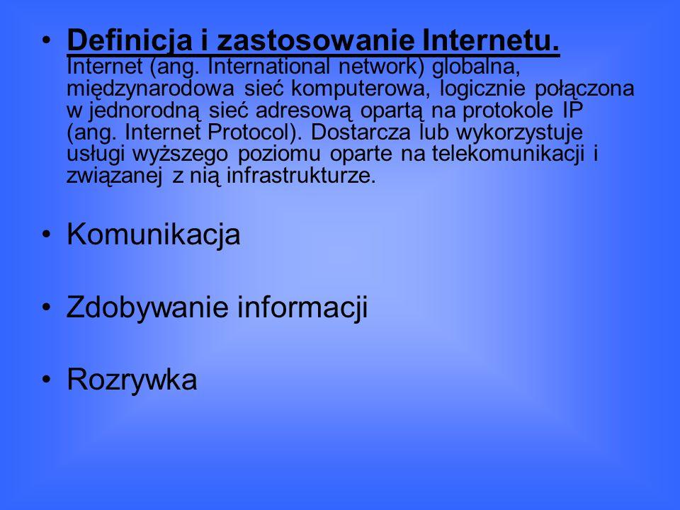 Definicja i zastosowanie Internetu.Internet (ang.