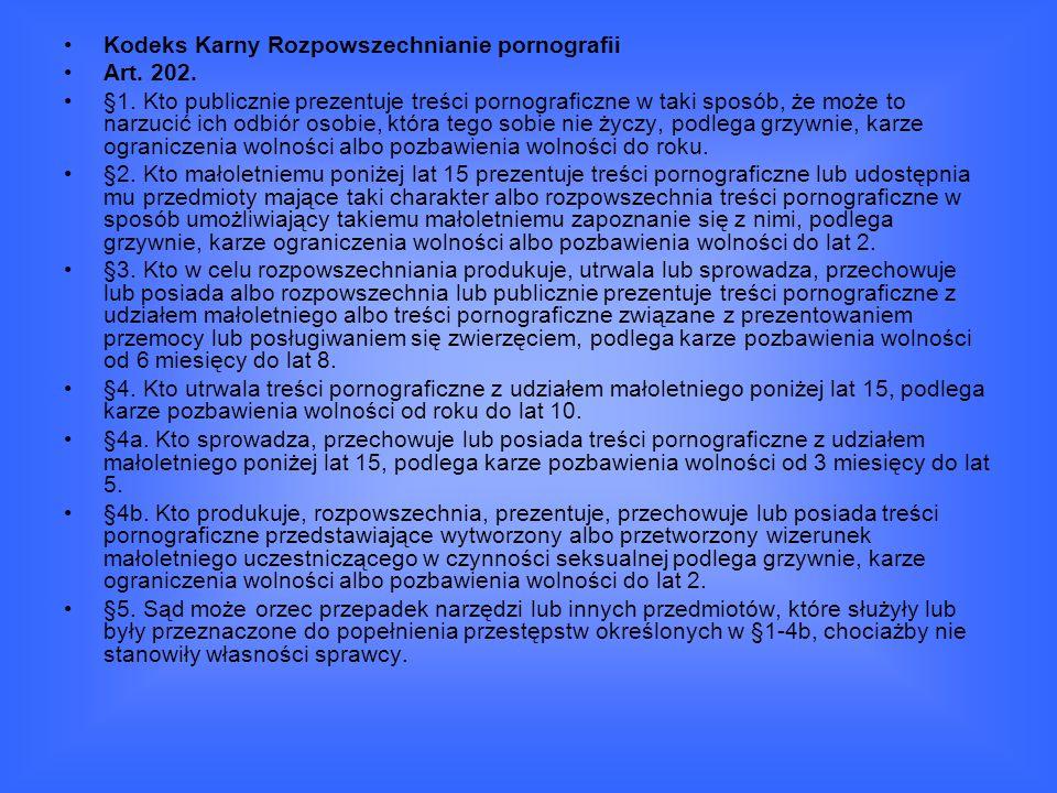 Kodeks Karny Rozpowszechnianie pornografii Art.202.