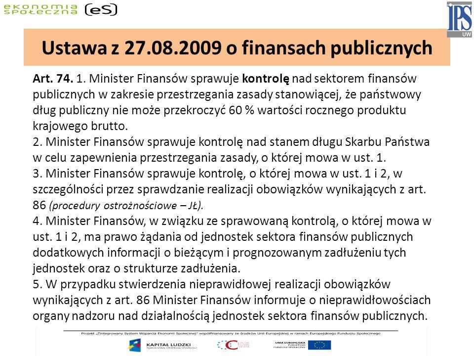 Art. 74. 1. Minister Finansów sprawuje kontrolę nad sektorem finansów publicznych w zakresie przestrzegania zasady stanowiącej, że państwowy dług publ