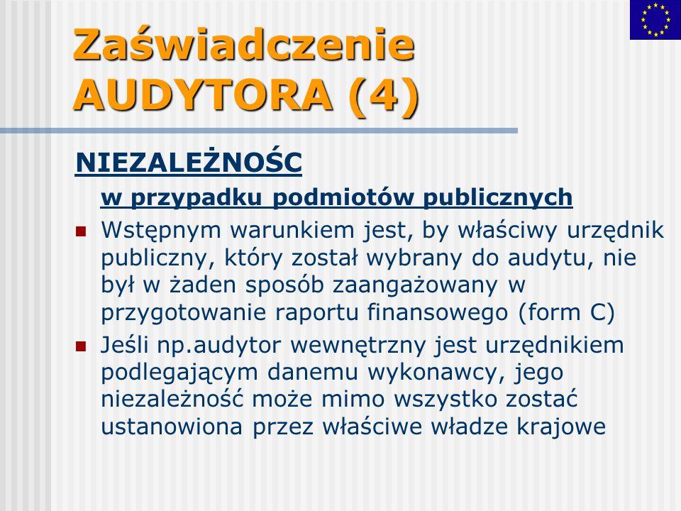 Zaświadczenie AUDYTORA (4) NIEZALEŻNOŚC w przypadku podmiotów publicznych Wstępnym warunkiem jest, by właściwy urzędnik publiczny, który został wybran