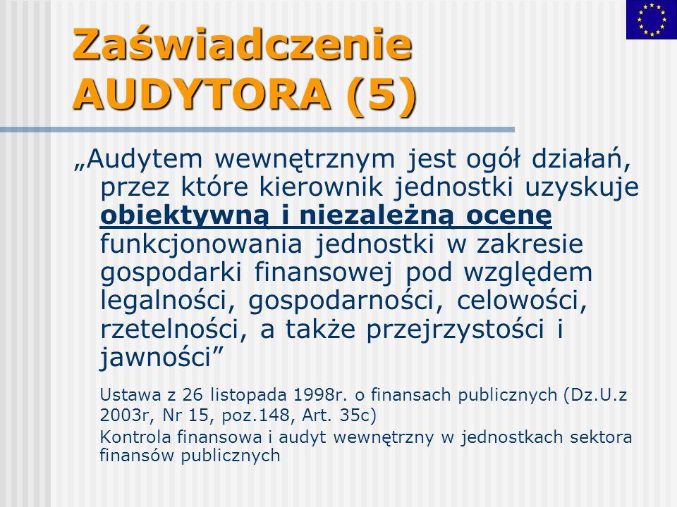 """Zaświadczenie AUDYTORA (5) """"Audytem wewnętrznym jest ogół działań, przez które kierownik jednostki uzyskuje obiektywną i niezależną ocenę funkcjonowan"""