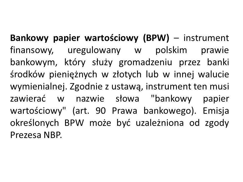 Bankowy papier wartościowy (BPW) – instrument finansowy, uregulowany w polskim prawie bankowym, który służy gromadzeniu przez banki środków pieniężnyc