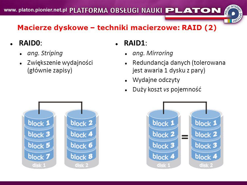 Macierze dyskowe – techniki macierzowe: RAID (3) RAID5: ang.