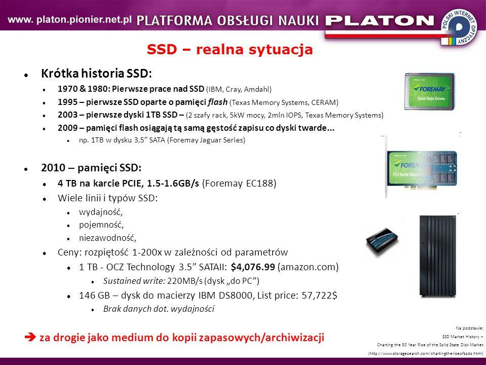 SSD – realna sytuacja Krótka historia SSD: 1970 & 1980: Pierwsze prace nad SSD (IBM, Cray, Amdahl) 1995 – pierwsze SSD oparte o pamięci flash (Texas M