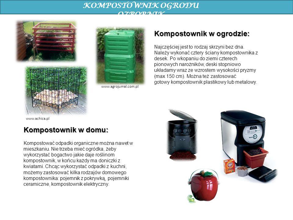 KOMPOSTOWNIK OGRODU OZBOBNIK Kompostownik w ogrodzie: Najczęściej jest to rodzaj skrzyni bez dna. Należy wykonać cztery ściany kompostownika z desek.