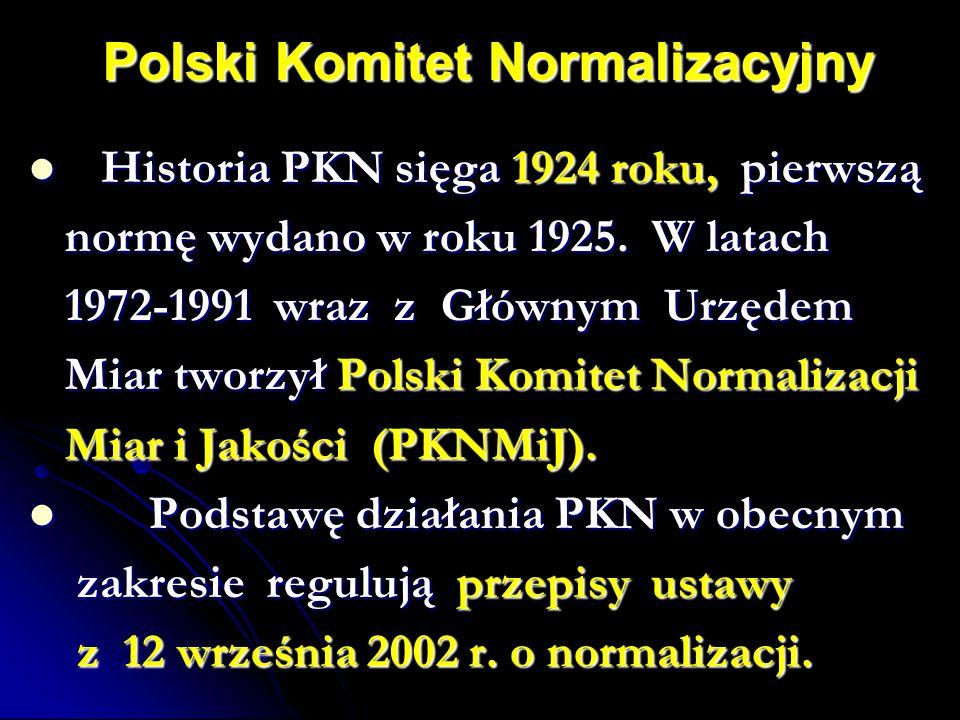 Polski Komitet Normalizacyjny Historia PKN sięga 1924 roku, pierwszą Historia PKN sięga 1924 roku, pierwszą normę wydano w roku 1925. W latach 1972-19