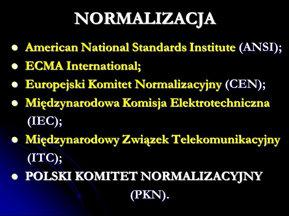 NORMALIZACJA American National Standards Institute (ANSI); American National Standards Institute (ANSI); ECMA International; ECMA International; Europ