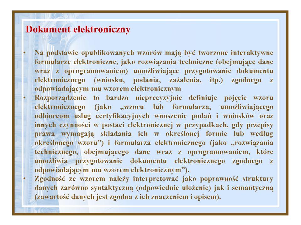 Dokument elektroniczny Na podstawie opublikowanych wzorów mają być tworzone interaktywne formularze elektroniczne, jako rozwiązania techniczne (obejmu