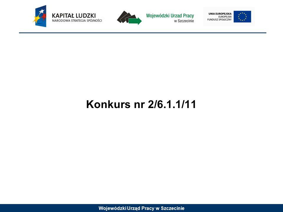 Wojewódzki Urząd Pracy w Szczecinie Szczegółowe kryteria dostępu (kryterium obligatoryjne) c.d.: 9.