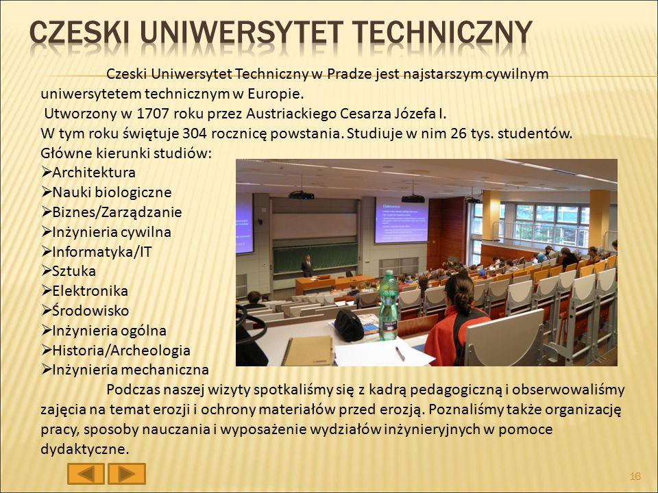 Czeski Uniwersytet Techniczny w Pradze jest najstarszym cywilnym uniwersytetem technicznym w Europie.